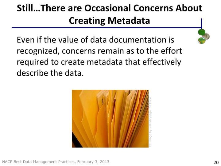 Still…There are Occasional Concerns About Creating Metadata