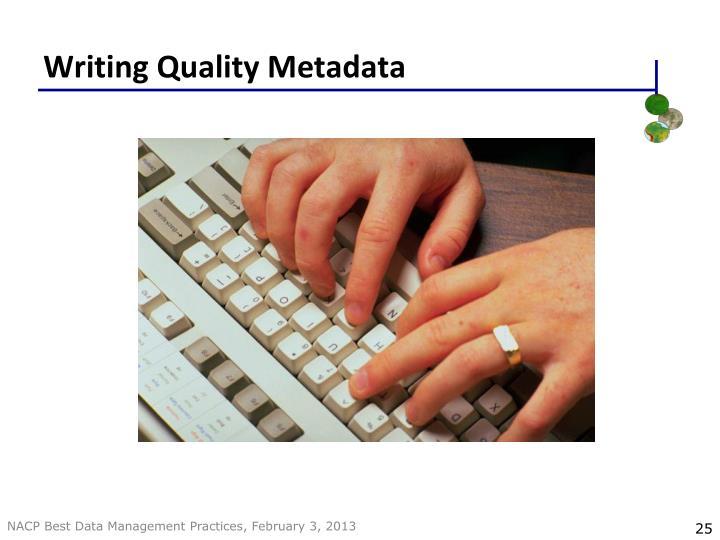 Writing Quality Metadata