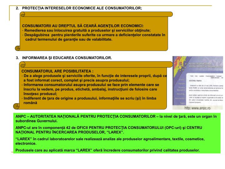 2.   PROTECŢIA INTERESELOR ECONOMICE ALE CONSUMATORILOR;