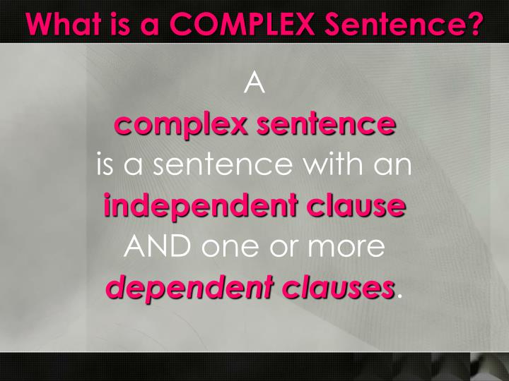 What is a COMPLEX Sentence?