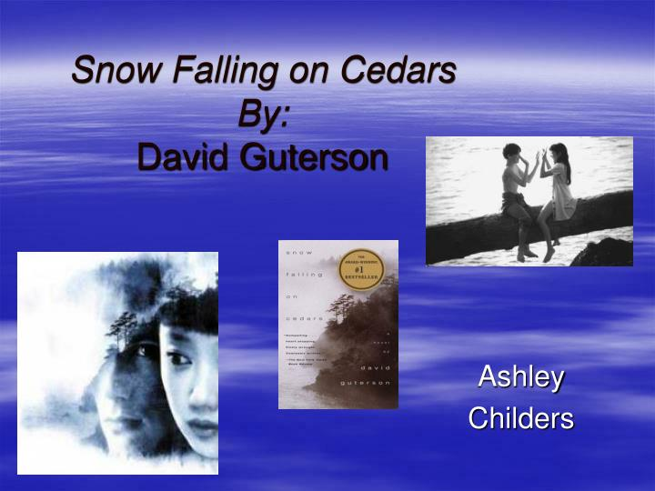 an analysis of snow falling on cedars a novel by david guterson Snow falling on cedars david guterson books, later finding the supplementary next-door collection to read it continues more and more the era to.