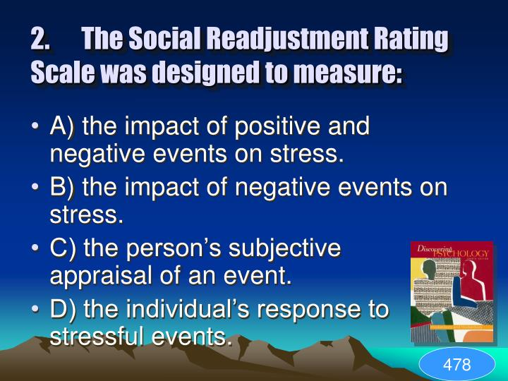 2.The Social Readjustment Rating Scale was designed to measure: