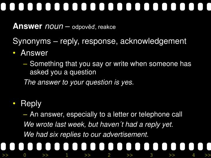 Synonyms – reply, response, acknowledgement