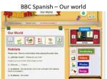 bbc spanish our world