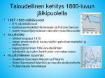 taloudellinen kehitys 1800 luvun j lkipuolella