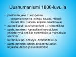 uushumanismi 1800 luvulla