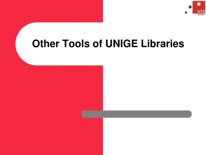 Other Tools of UNIGE Libraries