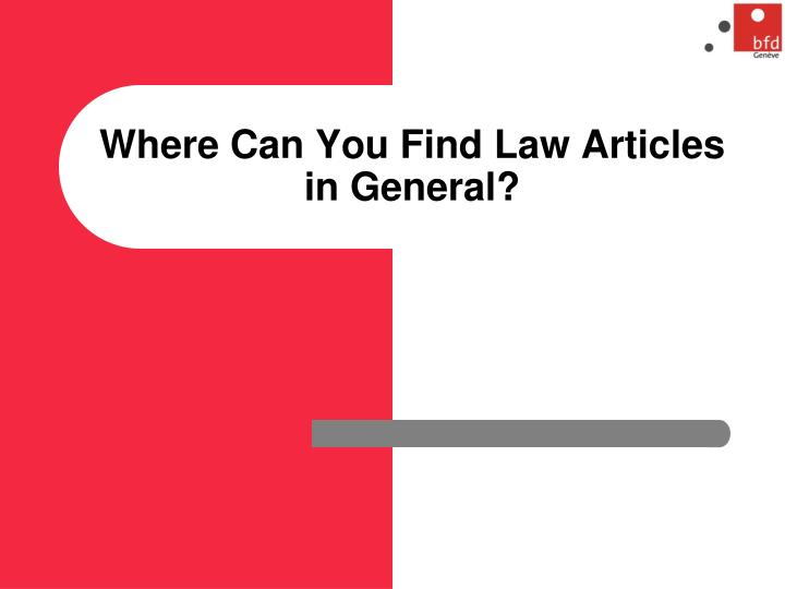 Where Can You Find Law Articles in General?