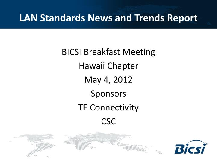 lan standards news and trends report n.