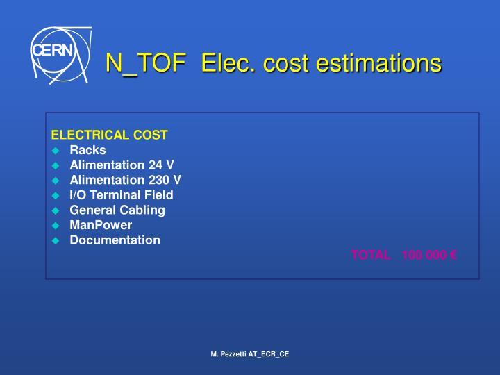 N_TOF  Elec. cost estimations
