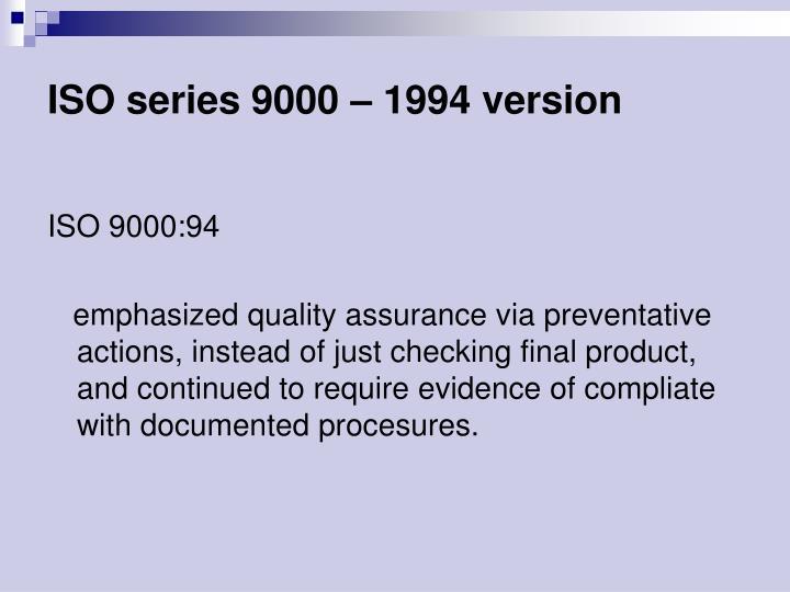 ISO series 9000 – 1994 version