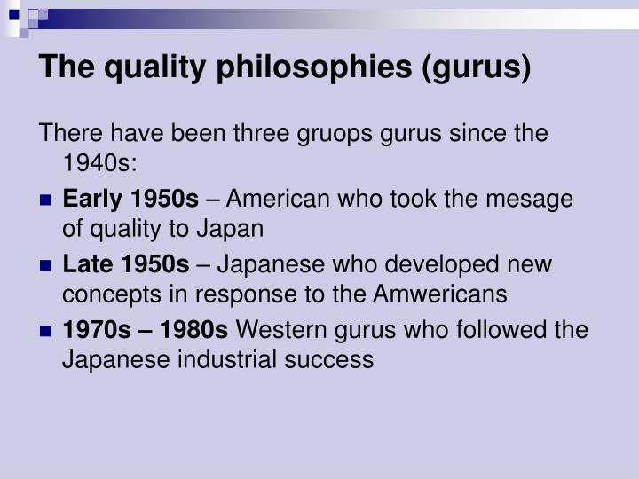 The quality philosophies (gurus)