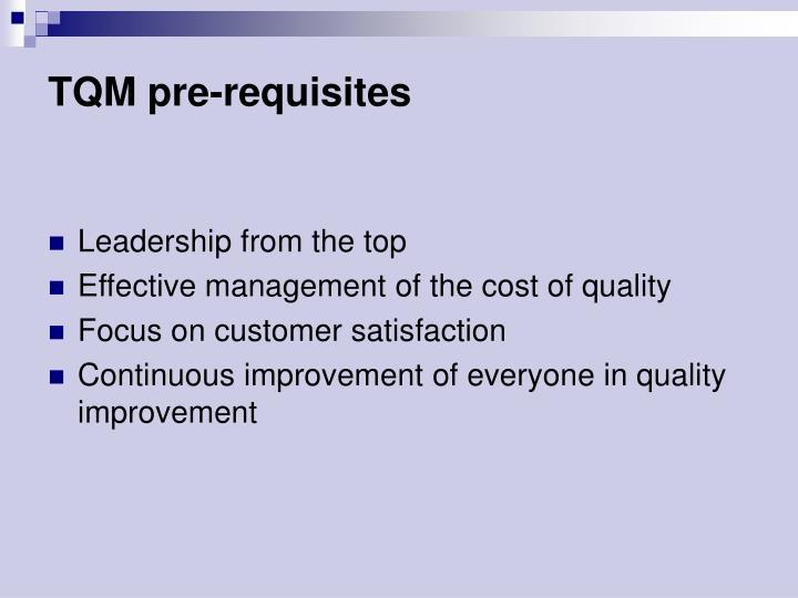 TQM pre-requisites