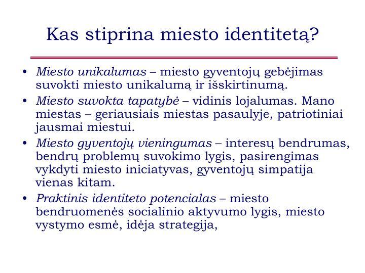 Kas stiprina miesto identitetą?