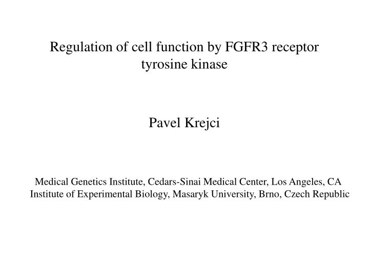 regulation of cell function by fgfr3 receptor tyrosine kinase n.