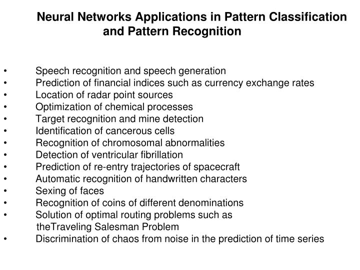 Neural Networks Applications in Pattern Classification