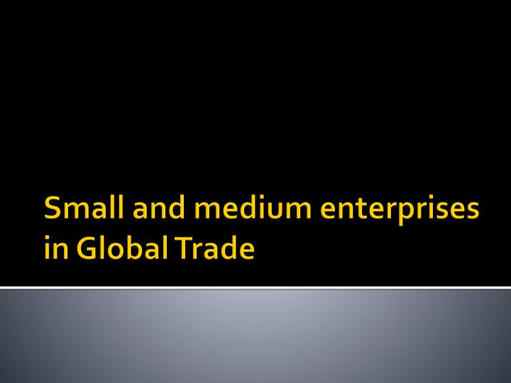 small and medium enterprises The state of small & medium enterprises (smes) in dubai a report by dubai sme an agency of the department of economic development.