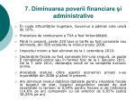 7 diminuarea poverii financiare i administrative