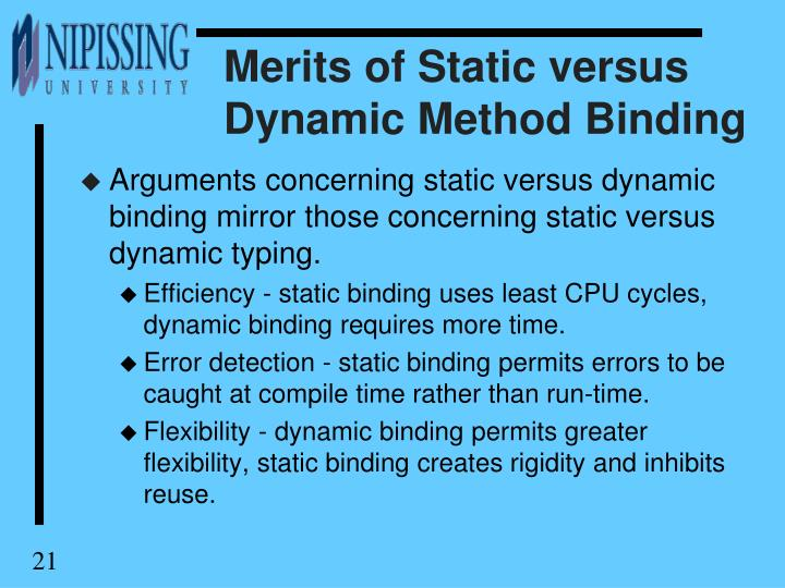 Merits of Static versus Dynamic Method Binding