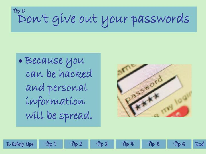 Don't give out your passwords