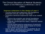 the clinical education of medical students report on the millennium conferences i and ii 2003