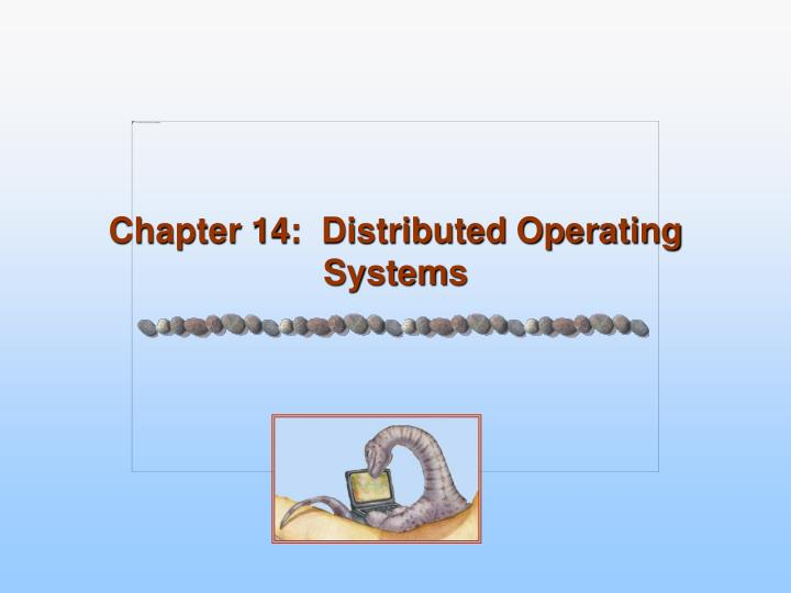 Chapter 14 distributed operating systems