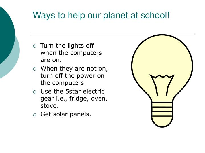 Ways to help our planet at school!