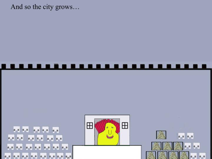 And so the city grows…