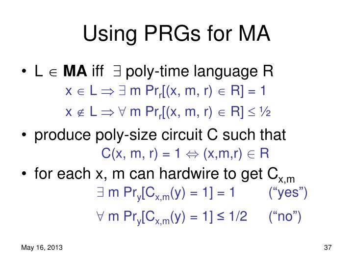 Using PRGs for MA