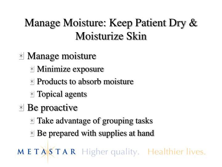 Manage Moisture: Keep Patient Dry & Moisturize Skin
