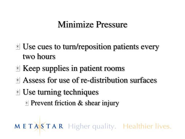Minimize Pressure