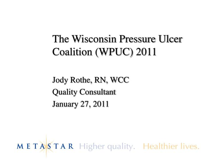 The wisconsin pressure ulcer coalition wpuc 2011