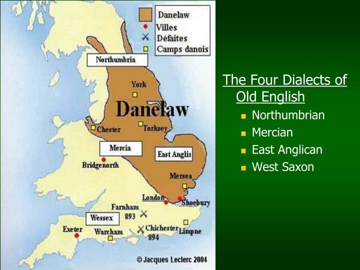 14 old english dialects and written Start studying ap human geography chapter 5 learn vocabulary dialects of english language spoke was the basis of old english.