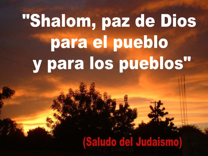 """""""Shalom, paz de Dios"""