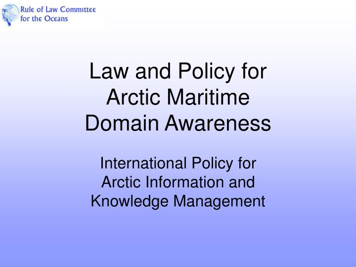 law and policy for arctic maritime domain awareness n.