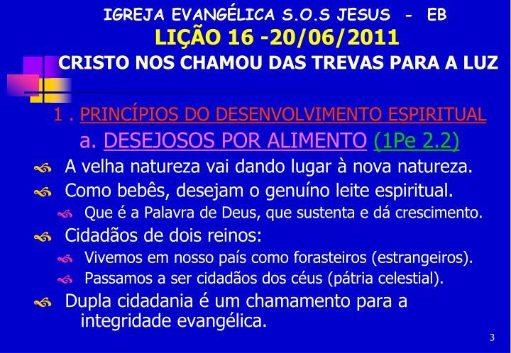 Igreja evang lica s o s jesus eb li o 16 20 06 2011 cristo nos chamou das trevas para a luz2