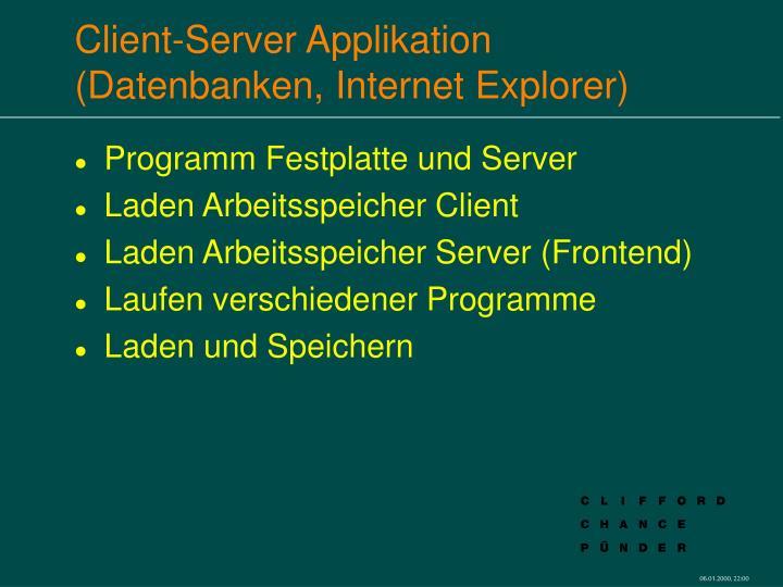 Client-Server Applikation  (Datenbanken, Internet Explorer)