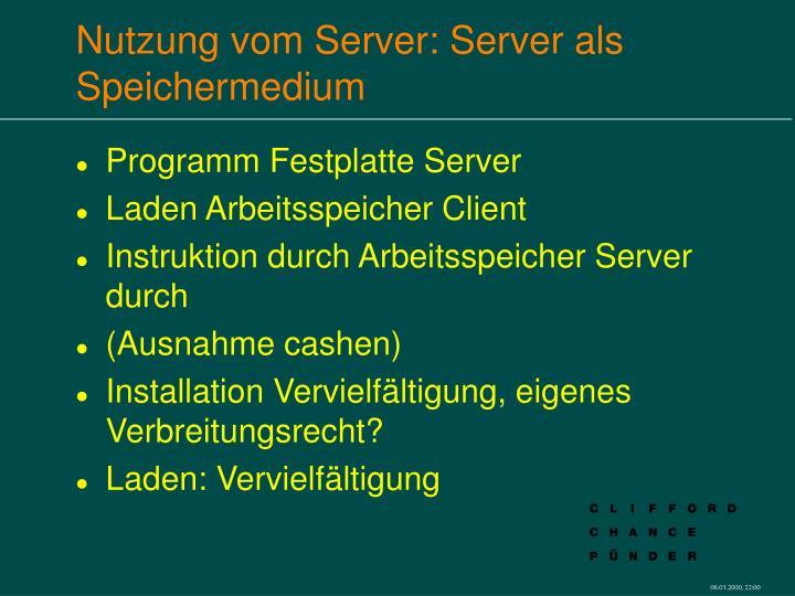 Nutzung vom Server: Server als Speichermedium