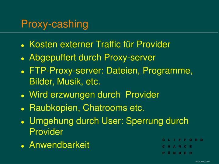 Proxy-cashing