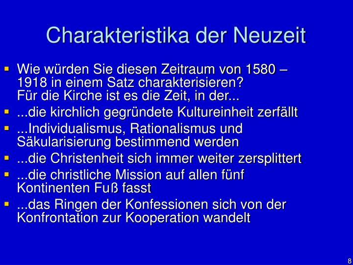 Wie würden Sie diesen Zeitraum von 1580 – 1918 in einem Satz charakterisieren?                                     Für die Kirche ist es die Zeit, in der...