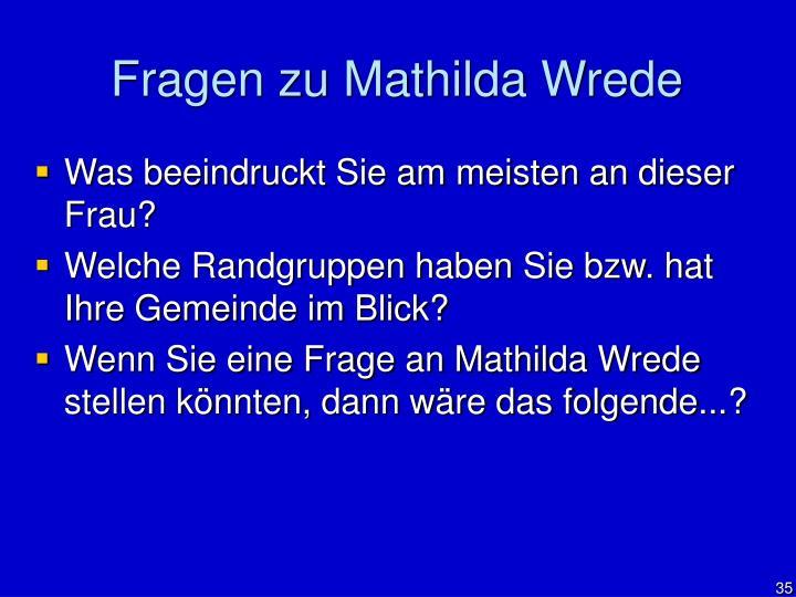 Fragen zu Mathilda Wrede