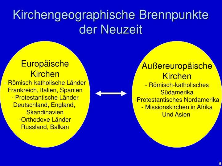 Kirchengeographische Brennpunkte der Neuzeit