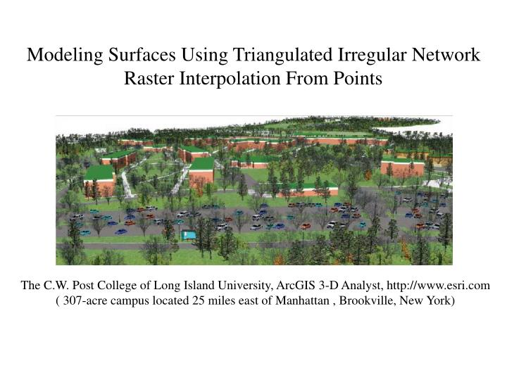 modeling surfaces using triangulated irregular network raster interpolation from points n.