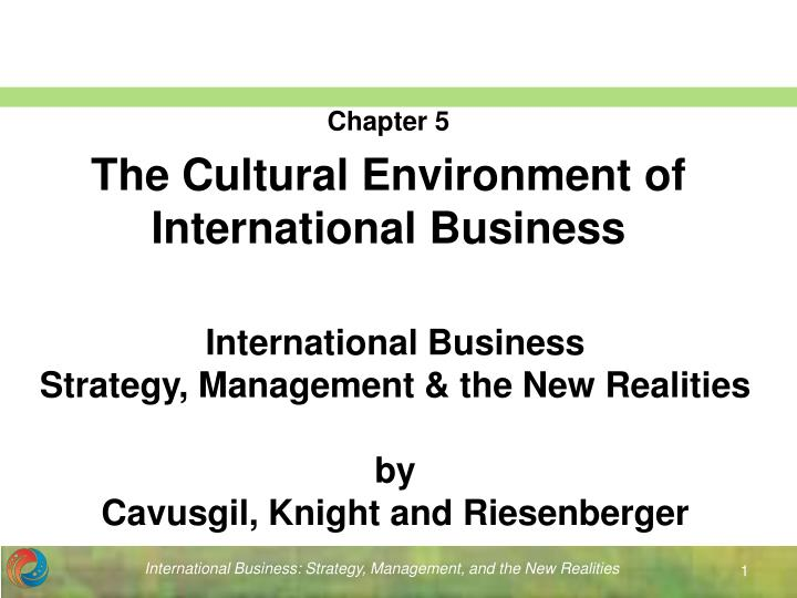 international business strategy management the new realities by cavusgil knight and riesenberger n.