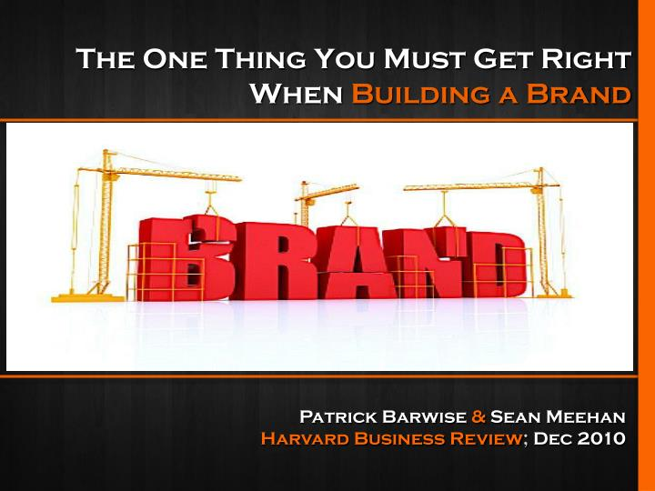 The one thing you must get right when building a brand
