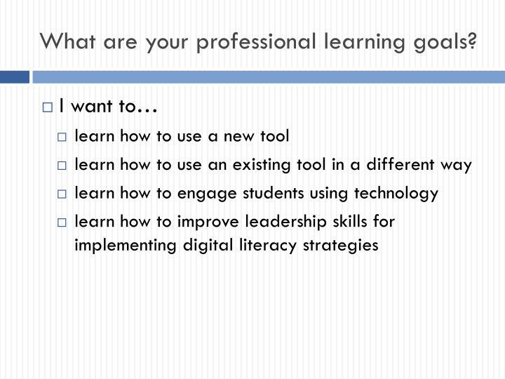 What are your professional learning goals?
