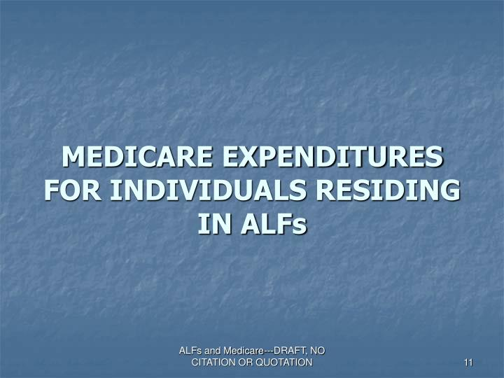 MEDICARE EXPENDITURES FOR INDIVIDUALS RESIDING IN ALFs