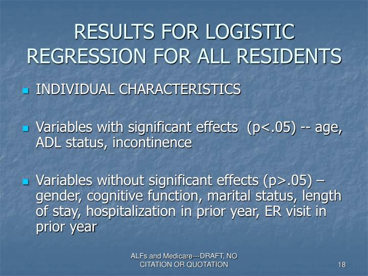 RESULTS FOR LOGISTIC REGRESSION FOR ALL RESIDENTS