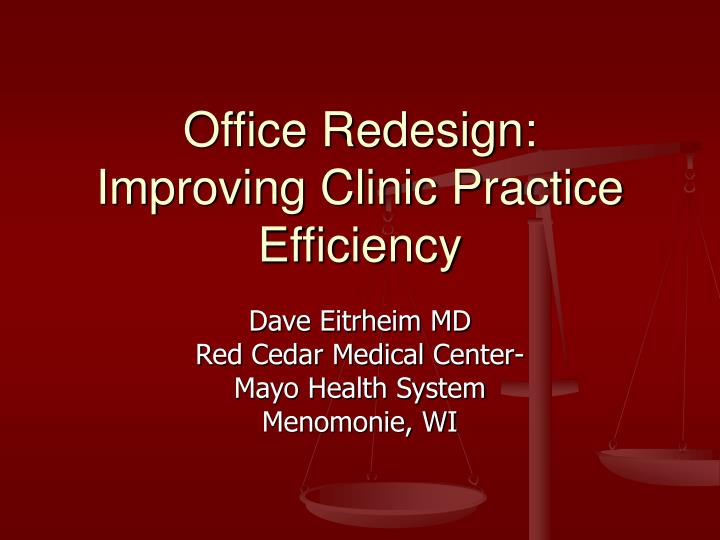 Office redesign improving clinic practice efficiency