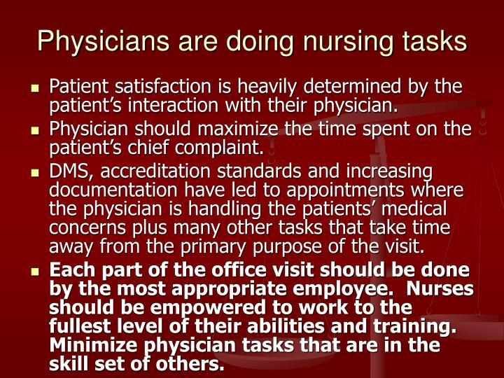 Physicians are doing nursing tasks